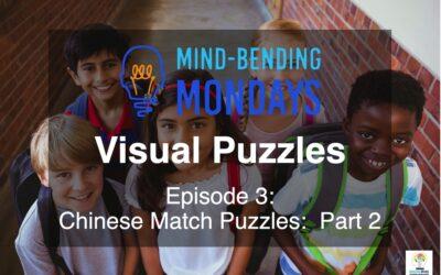 Mind-Bending Mondays: Visual Puzzles Episode 3 Chinese Match Puzzles Part 2