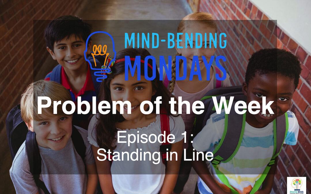 Mind-Bending Mondays: Problem of the Week Episode 1